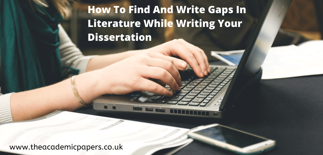 How To Find And Write Gaps In Literature While Writing Your Dissertation