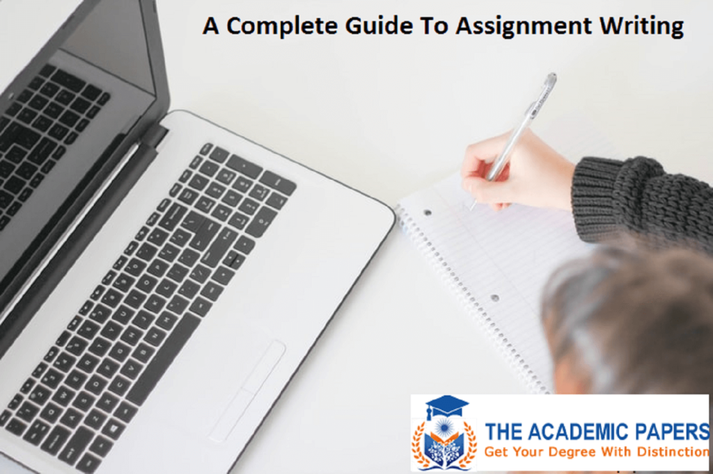 A Complete Guide To Assignment Writing by The Academic Papers