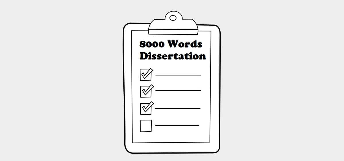 8000 Words Dissertation